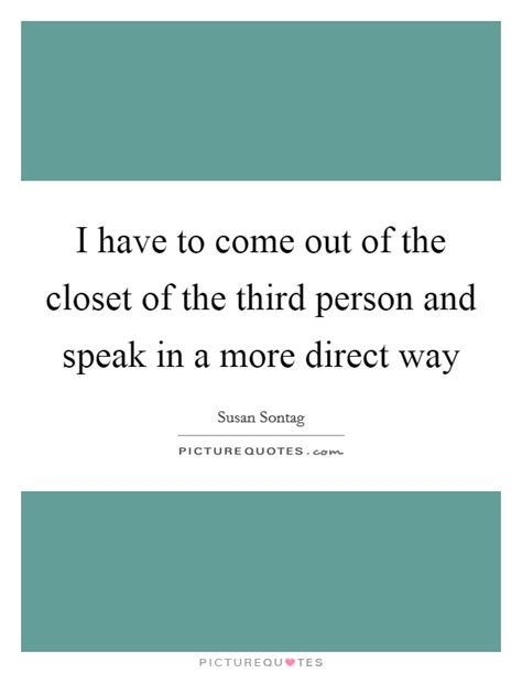 I Want To Come Out Of The Closet by Direct Way Quotes Direct Way Sayings Direct Way