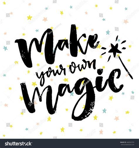 make your own background make your own magic inspirational quote stock vector
