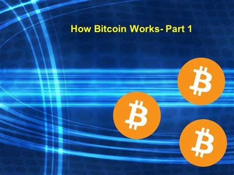 How Bitcoin Works Part 1 Authorstream Bitcoin Powerpoint Template