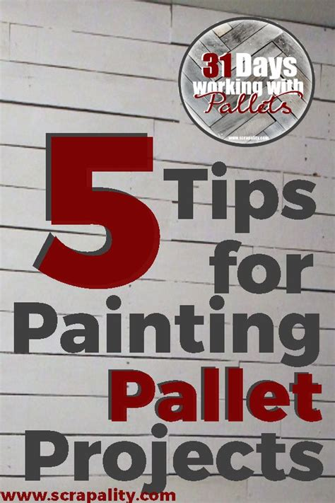 painting pallet tips and ideas 5 tips for painting pallet projects write 31 days 2015