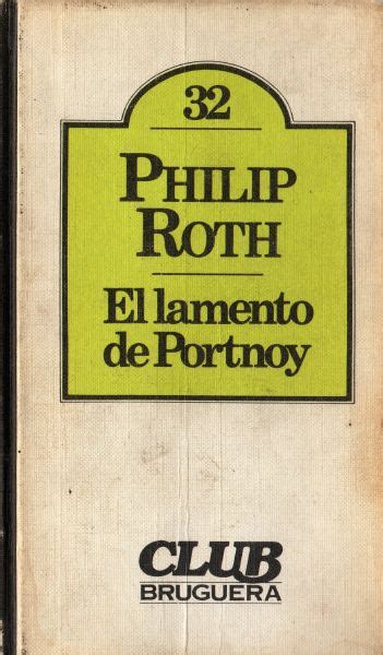 libro lamento di portnoy d philip roth premio pr 205 ncipe de asturias de las letras 2012