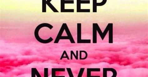 imagenes de keep calm and never give up keep calm and never give up wahre worte weisheiten