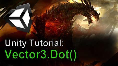 Unity Tutorial Vector | unity tutorial vector3 dot youtube