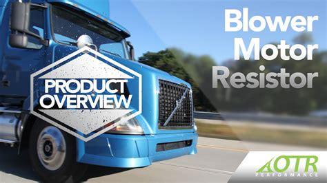 volvo otr trucks volvo truck blower motor resistor product overview otr
