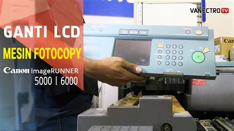 Lcd Fotocopy Layar Monitor Mesin Fotocopy Bermasalah Gang Canon Imagerunner 5000 6000