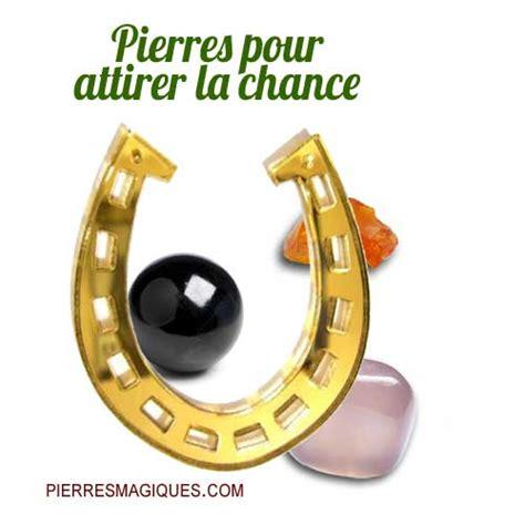 Comment Attirer La Chance Et L Argent by Pierres Et Cristaux Pour Attirer La Chance