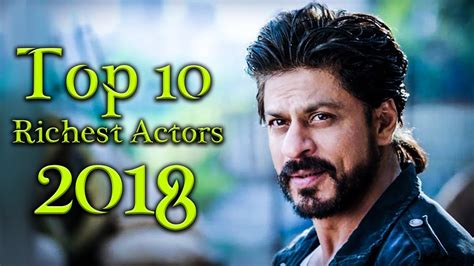 top 10 richest as of 2018 top 10 richest actors 2018
