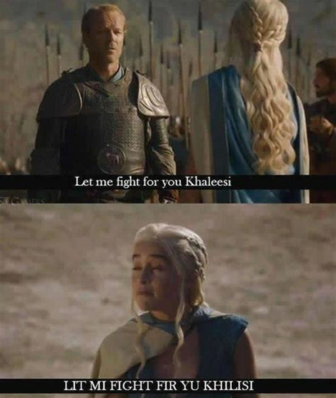 Daenerys Meme - let me fight for you khaleesi game of thrones know