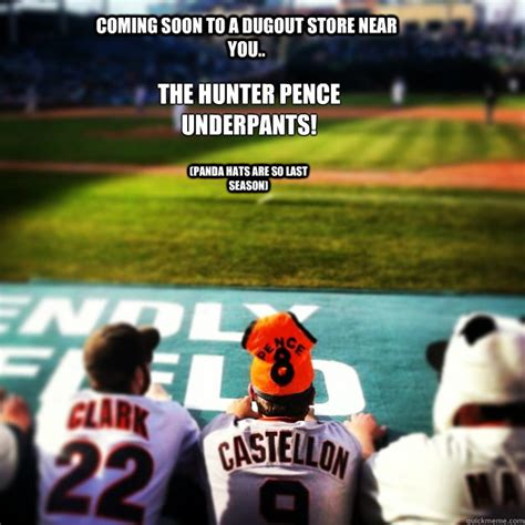 Hunter Pence Memes - coming soon to a dugout store near you the hunter pence