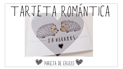 imagenes romanticas para mi novia para dibujar tarjeta para mi novio con dibujo de erizos youtube