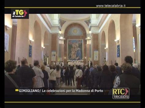 madonna di porto gimigliano le celebrazioni per la madonna di porto rtc