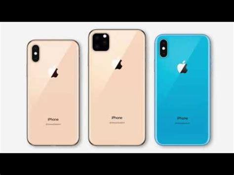 iphones confirmed  iphone xi max iphone xi iphone xi