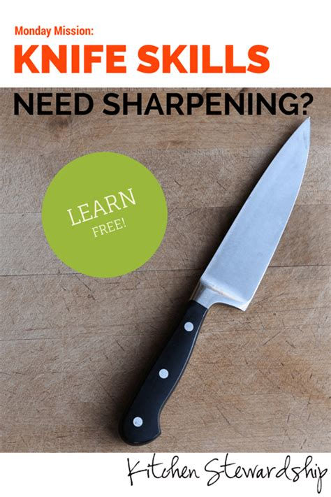 how to sharpen your knife skills in the kitchen and knife safety tips monday mission sharpen up your knife skills