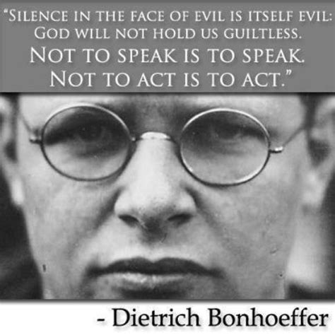 interrupting silence god s command to speak out books dietrich bonhoeffer quotes quotesgram