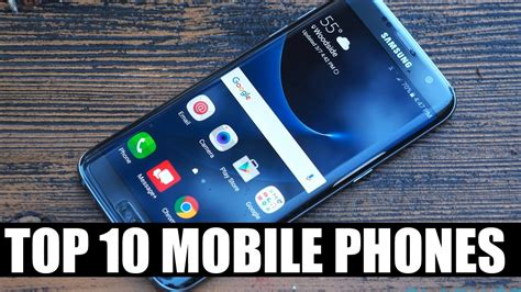 10 best mobile phones top 10 mobile phones may 2017 best 10 smartphones may