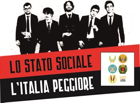 c eravamo tanto sbagliati testo lo stato sociale l italia peggiore sound vision magazine