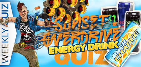 energy drink quizzes sunset overdrive energy drink quiz quzzies