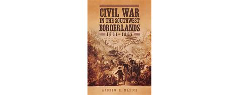 civil war in the southwest borderlands 1861 1867 books book review civil war in the southwest borderlands 1861
