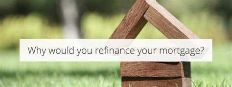 why would you refinance your mortgage mg partners