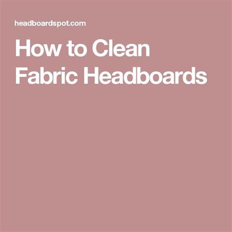 How To Clean Fabric Headboard 1000 ideas about fabric headboards on living
