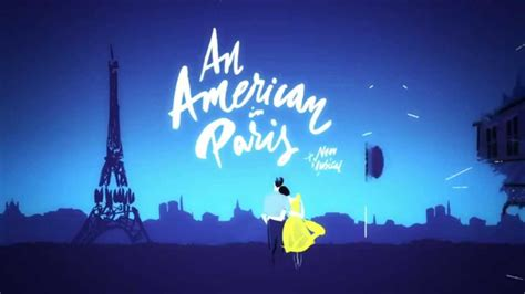 An American Musical An American In On Broadway Now On Broadway