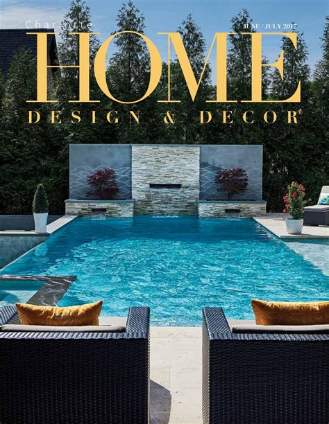 home design and decor charlotte charlotte home design decor june july 2017 magazines