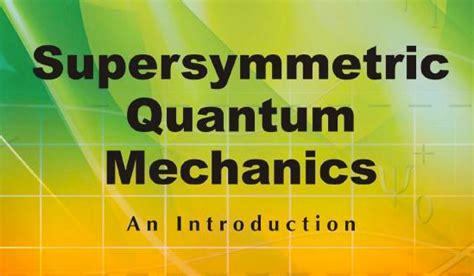 supersymmetric quantum mechanics an introduction second edition books asim gangopadhyaya professor chair department of
