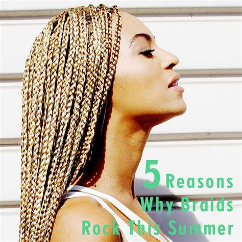 5 Braid Hair Styles You Can Rock by 5 Reasons Why Braids Rock This Summer Hair Extensions