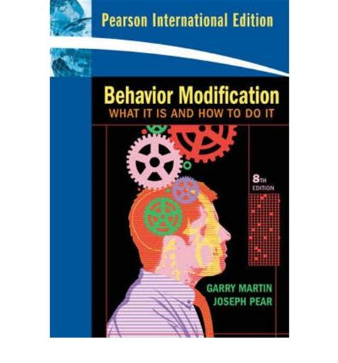 Behavior Modification Books by Behavior Modification Joseph Pear 9780138155810