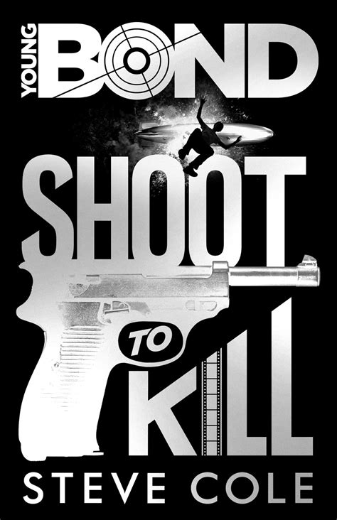 young bond shoot to 0857533738 shoot to kill steve cole