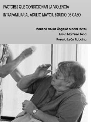 libro los ancianos de la violencia intrafamiliar al adulto mayor libro gratis