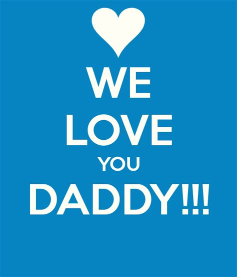 images of love you dad we love you daddy poster stephy