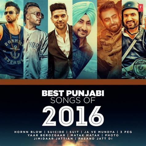 punjabi songs 2016 best punjabi songs of 2016 best punjabi songs of 2016