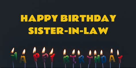 happy birthday sister in law images 10 naughty birthday wishes for sister in law that has just
