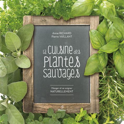 editeur livre cuisine la cuisine des plantes sauvages cuisine geste editions