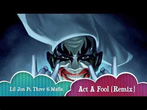 act a fool remix lil jon ft three 6 mafia act a fool remix youtube