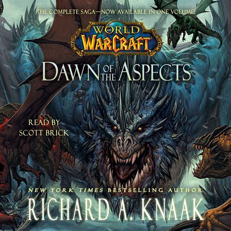 world of warcraft dawn world of warcraft dawn of the aspects audiobook by richard a knaak scott brick official