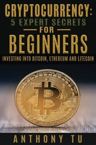 cryptocurrency investing for beginners the ultimate guide on how to retire a millionaire even if you no idea what youã re doing trading mining bitcoin blockchain altcoins ethereum icos books blockchain technology explained the ultimate beginner s