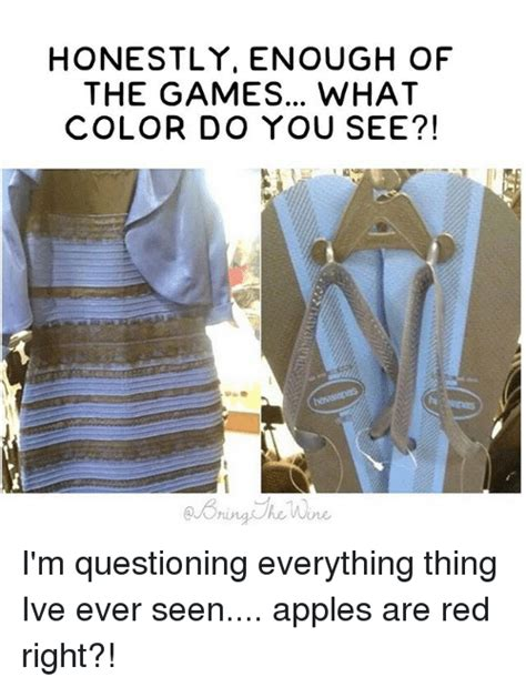 what color do you see honestly enough of the what color do you see i m