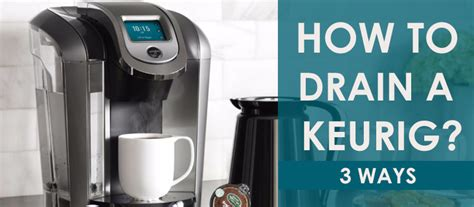 keurig   brewer drained message  drain