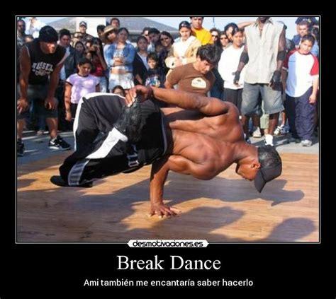imagenes en movimiento break dance break dance desmotivaciones