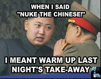 Korea Meme - when i said nuke the chinese kelsey s social