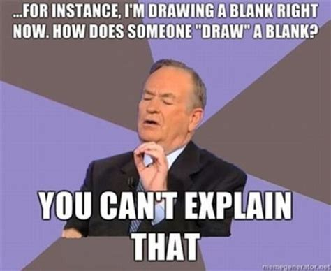 Bill O Reilly Meme - the best of bill o reilly s meme you cant explain that