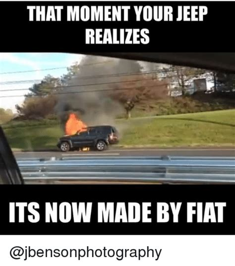fiat made by that moment your jeep realizes its now made by fiat fiat