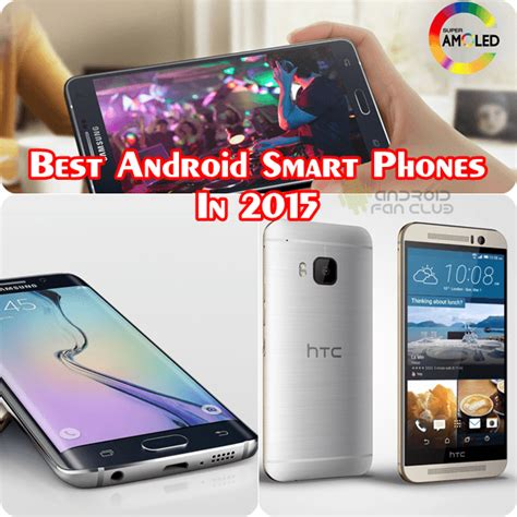 best android phone 2015 top 5 best android samsung htc sony phones launched in 2015