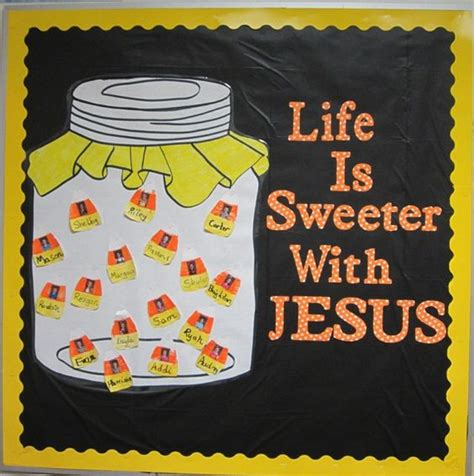 jesus themes jar life is sweeter with jesus awesome bulletin boards