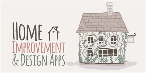 home improvement apps top 5 home improvement mobile apps tips and ideas