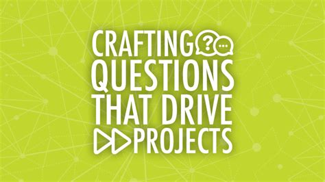 drive questions crafting questions that drive projects learning in hand