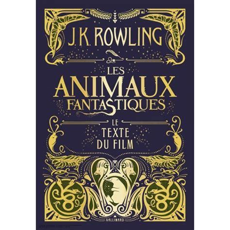 b06xcmtwwm les animaux fantastiques le les animaux fantastiques le texte du film livre romans