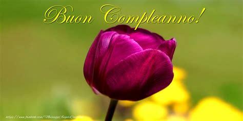 cartoline fiori cartoline con fiori buon compleanno